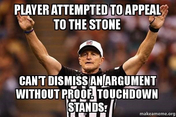 memes - Bodybuilding - PLAYER ATTEMPTED TO APPEAL TO THE STONE CAN'T DISMISSANARGUMENT WITHOUT PROOFE TOUCHDOWN STANDS makeameme.org