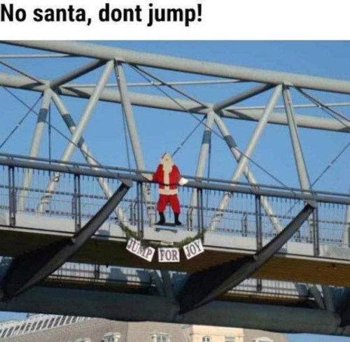 funny memes santa jump for joy off a bridge
