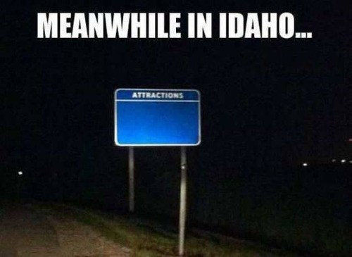 funny memes meanwhile in idaho attractions