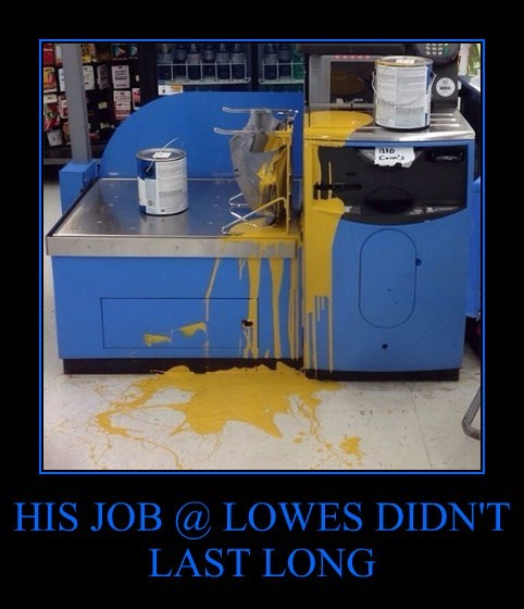 HIS JOB @ LOWES DIDN'T LAST LONG