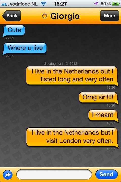 Text - 59 % VOdafone NL 16:27 Giorgio Back More Cute 22:59 Where u live 22:59 dinsdag, juni 12, 2012 T live in the Netherlands but I fisted long and very often 16:26 Omg siri!!!! 16:26 I meant 16:27 I live in the Netherlands but i visit London very often. 16:27 Send