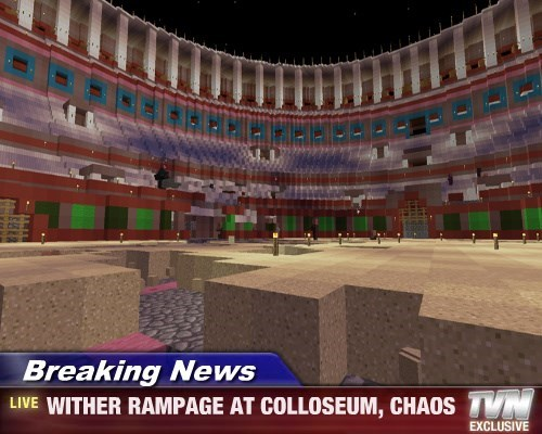 Breaking News - WITHER RAMPAGE AT COLLOSEUM, CHAOS
