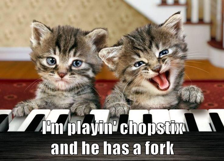 I'm playin' chopstix                             and he has a fork