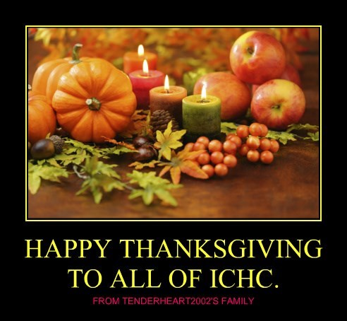 HAPPY THANKSGIVING TO ALL OF ICHC.