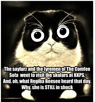 The saylurz and the fyremen of The Comfee Sofa  went to visit the skolars at KKPS. And, oh, what Regiba Beesee heard that day. Why, she is STILL in shock