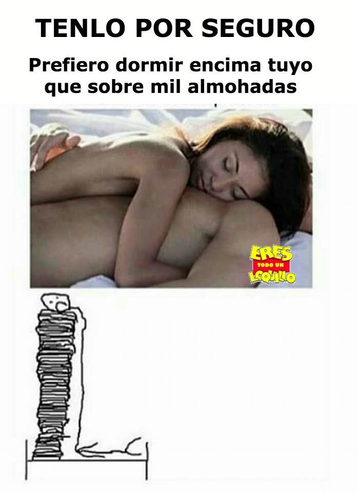 dormir encima tuyo