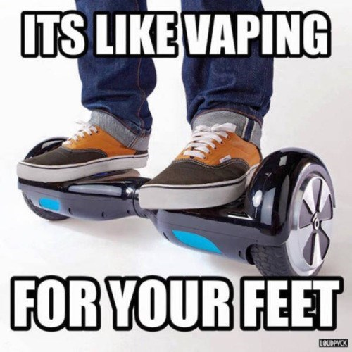 funny memes hoverboard vaping for your feet