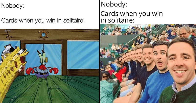 Funny dank memes about the cards when you win in solitaire.