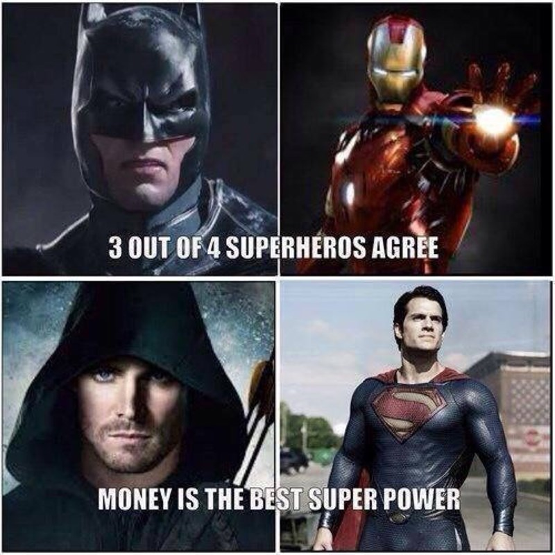 superheroes iron man batman You Can Be Anything You Want to Be! If You Have the Money