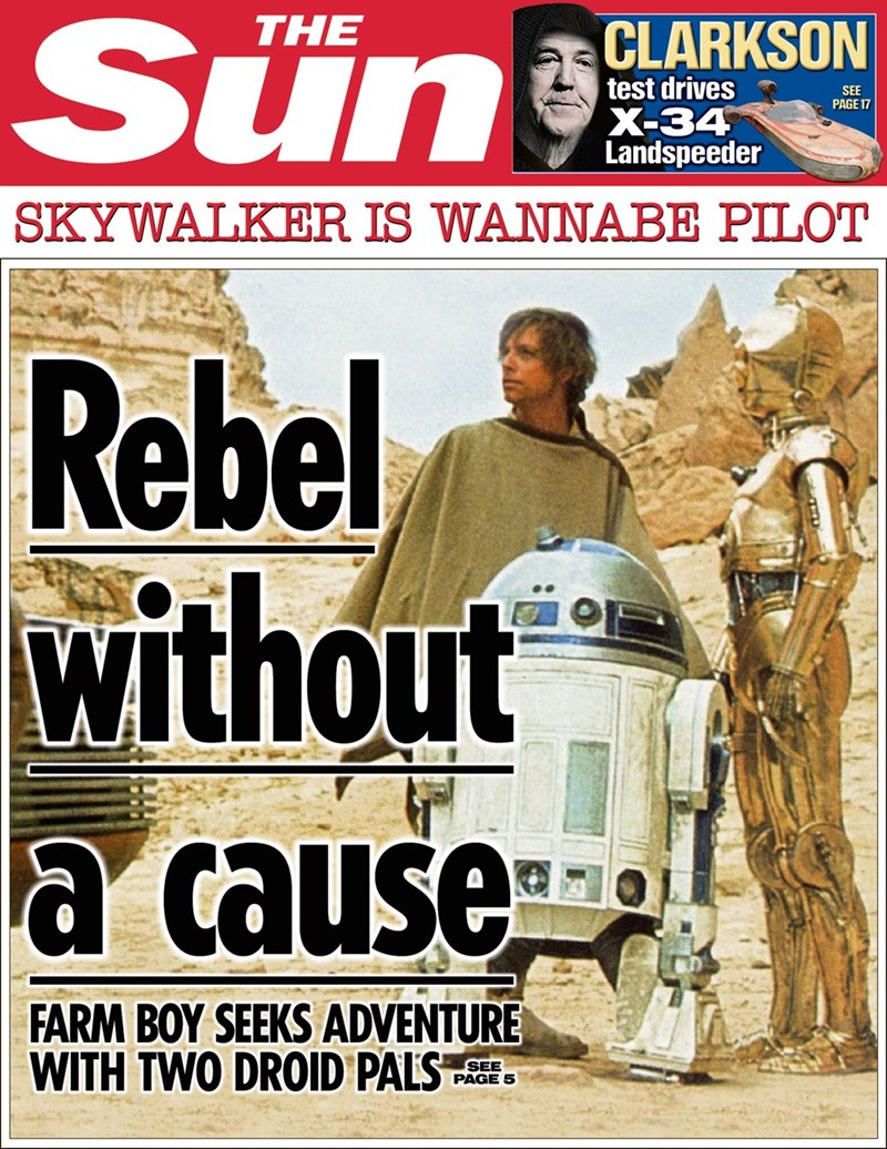 star wars - Magazine - Sune THE CLARKSON test drives SEE PAGE 17 X-34 Landspeeder SKYWALKER IS WANNABE PILOT Rebel without a cause FARM BOY SEEKS ADVENTURE WITH TWO DROID PALS SEE PAGE 5