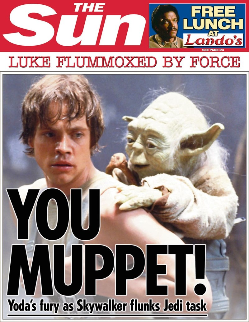 star wars - Movie - Sun THE FREE LUNCH Lando's AT SEE PAGE 24 LUKE FLUMMOXED BY FORCE YOU MUPPET! Yoda's fury as Skywalker flunks Jedi task