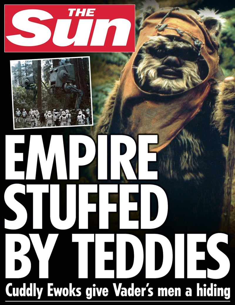 star wars - Font - Sun THE EMPIRE STUFFED BY TEDDIES Cuddly Ewoks give Vader's men a hiding