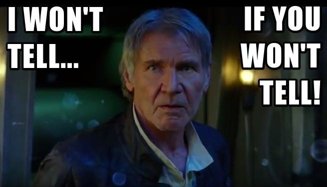 HAN WON'T TELL IF YOU TELL