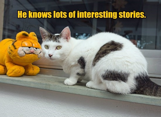 He knows lots of interesting stories.
