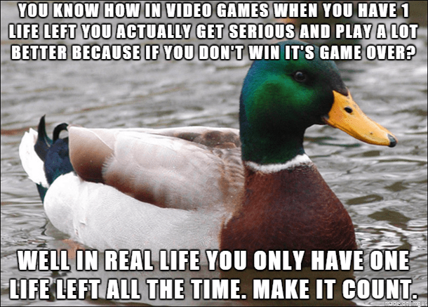 life,advice,video games