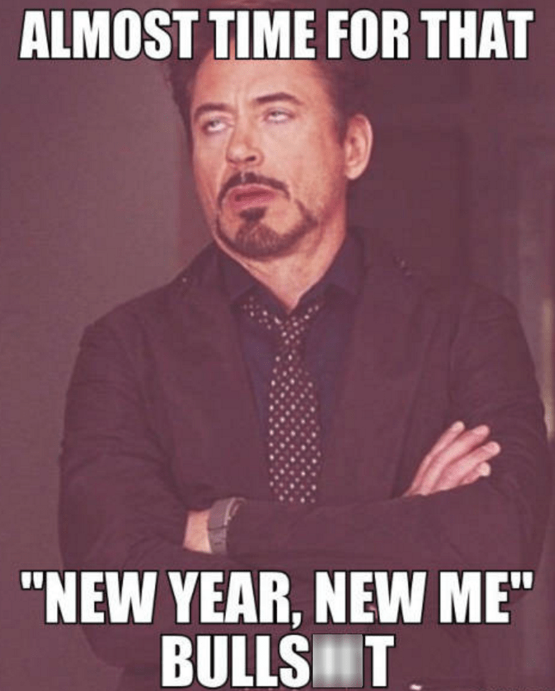 funny memes new year new me bs