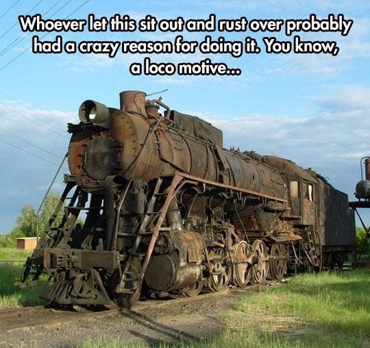 Transport - Whoever let this sit out and rust over probably hada crazy reasonfor doing i You know aloco motive..