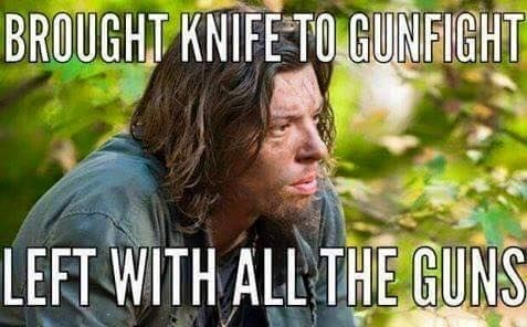 walking dead brought a knife to the gun fight