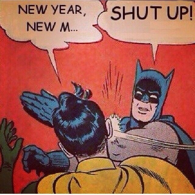 new year new me shut up batman