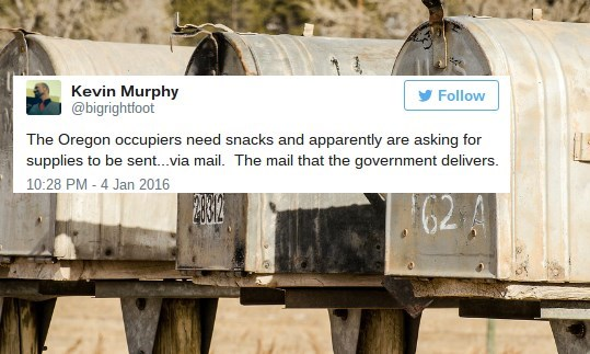 Product - Kevin Murphy @bigrightfoot Follow The Oregon occupiers need snacks and apparently are asking for supplies to be sent...via mail. The mail that the government delivers. 10:28 PM -4 Jan 2016 62A