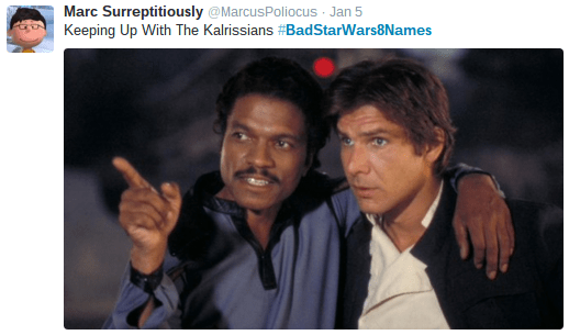Text - Marc Surreptitiously @MarcusPoliocus Jan 5 Keeping Up With The Kalrissians#BadStarWars8Names