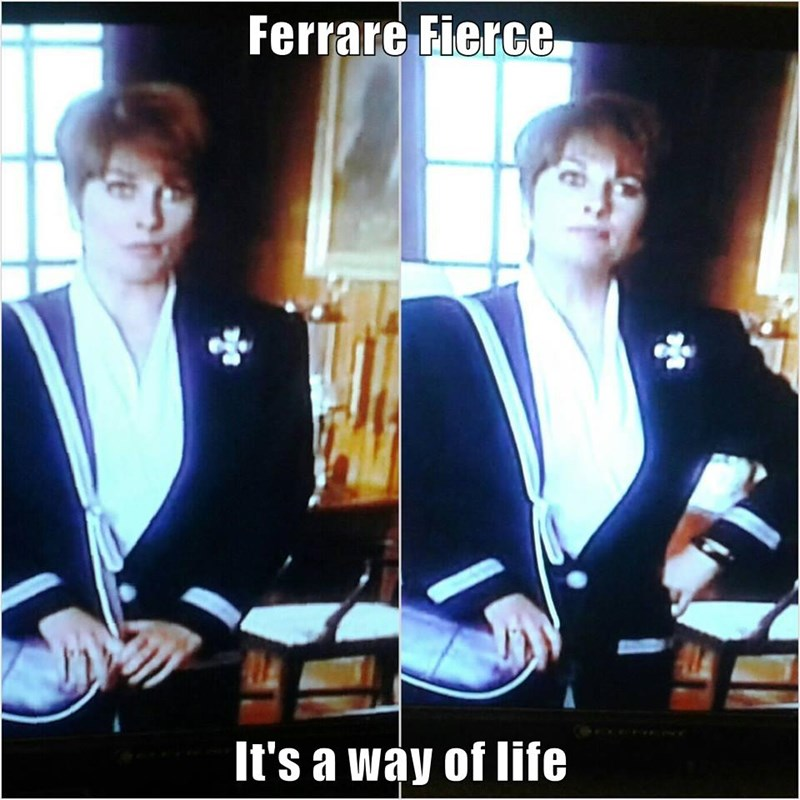 Ferrare Fierce  It's a way of life