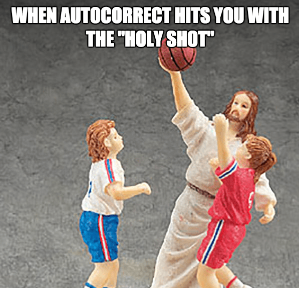 autocorrect holy shot
