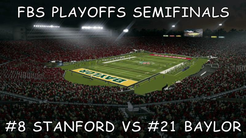 FBS PLAYOFFS SEMIFINALS  #8 STANFORD VS #21 BAYLOR