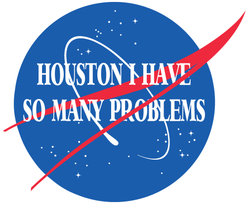 funny memes houston i have so many problems