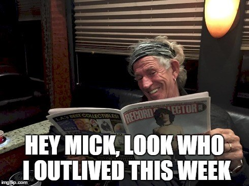funny memes mick look who i outlived