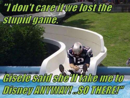 """""""I don't care if we lost the stupid game.   Gisele said she'll take me to Disney ANYWAY! ..SO THERE!"""""""
