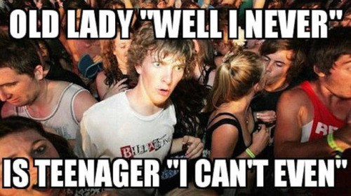 i cant even,old people,sudden clarity clarence