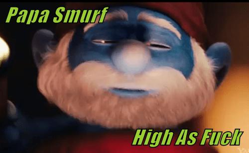 Papa Smurf                                     High As f*ck