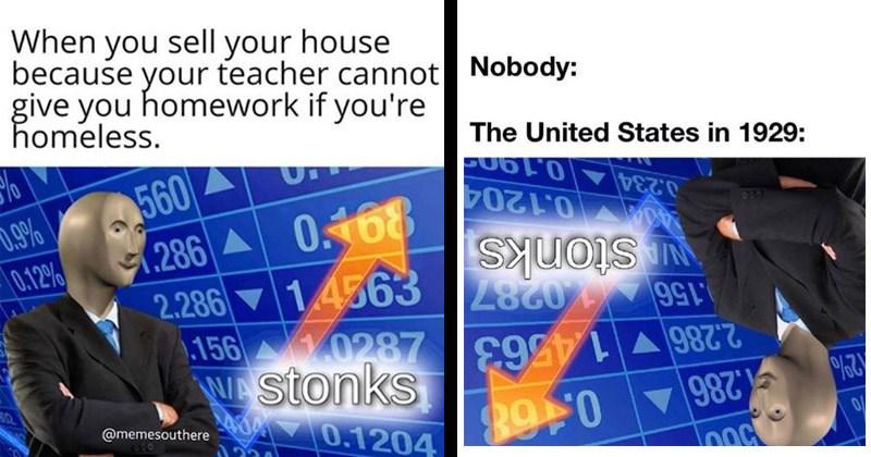 Dank 'Stonks' Memes Are Taking Over The Entire Goddamn Internet