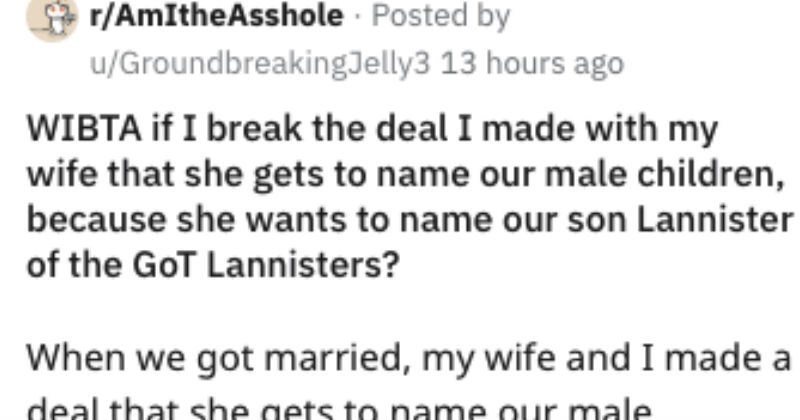 guy refuses to let wife name kids after game of thrones characters