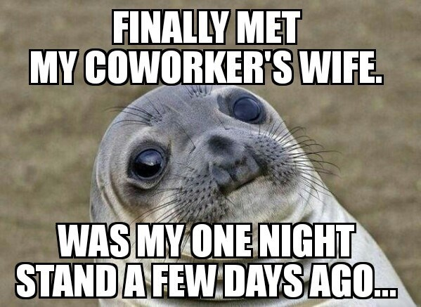 funny memes coworkers wife one night stand