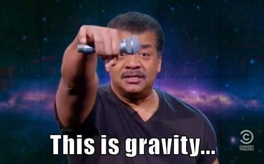 This is gravity...