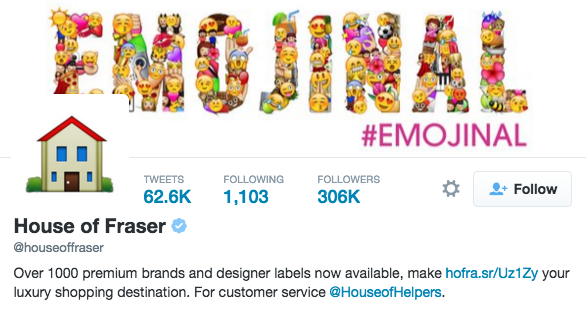 Text - FMOJINAL #EMOJINAL TWEETS FOLLOWING FOLLOWERS Follow 306K 62.6K 1,103 House of Fraser @houseoffraser Over 1000 premium brands and designer labels now available, make hofra.sr/Uz1Zy your luxury shopping destination. For customer service @Houseof Helpers.