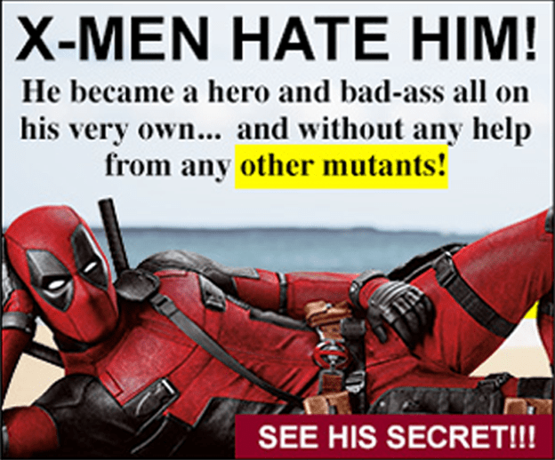 deadpool clickbait You Won't Believe What Deadpool's Done This Time. The Answer Will Shock You!