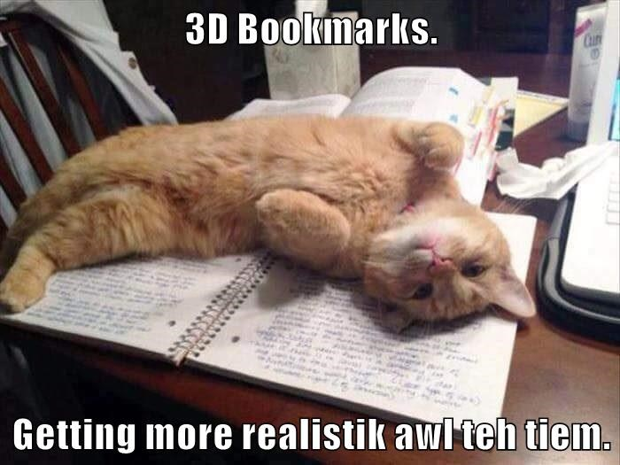 3D Bookmarks.  Getting more realistik awl teh tiem.