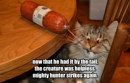 now that he had it by the tail,  the creature was helpless. mighty hunter strikes again.