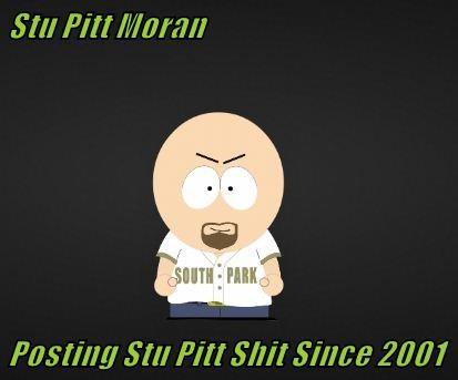 Stu Pitt Moran   Posting Stu Pitt Shit Since 2001