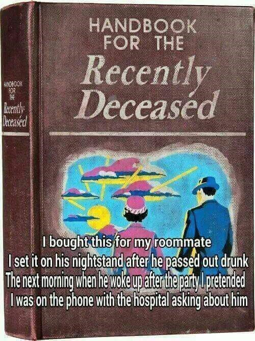 funny memes recently deceased roommate prank