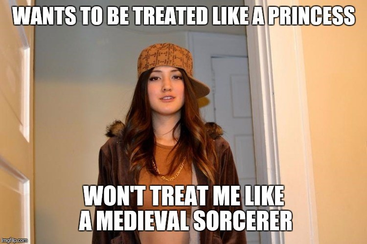 funny memes wants to be treated like a princess medieval sorcerer