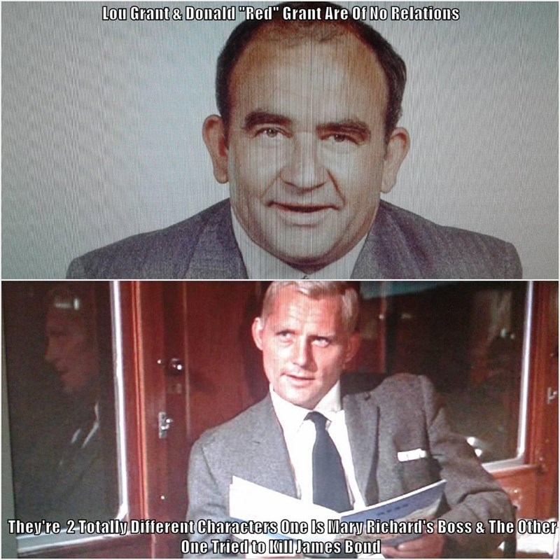 """Lou Grant & Donald """"Red"""" Grant Are Of No Relations   They're  2 Totally Different Characters One Is Mary Richard's Boss & The Other One Tried to Kill James Bond"""