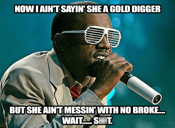 kanye west gold digger broke