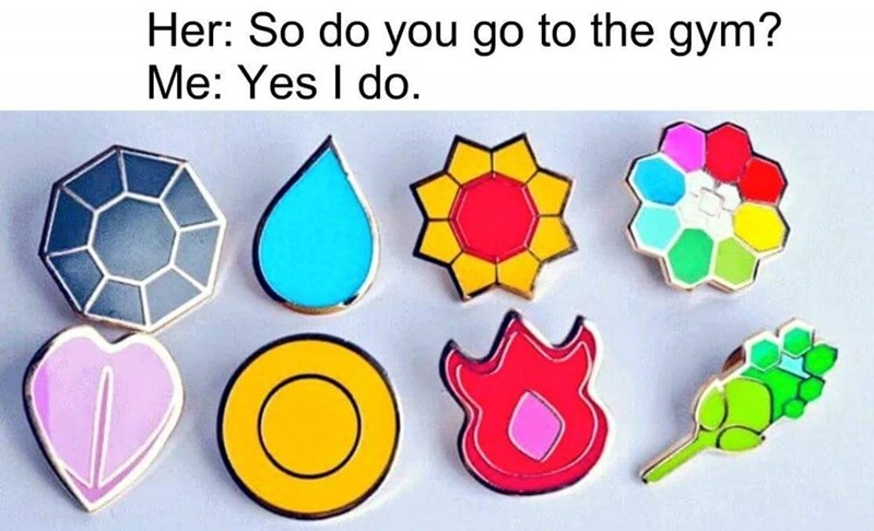 pokemon memes do you go to the gym