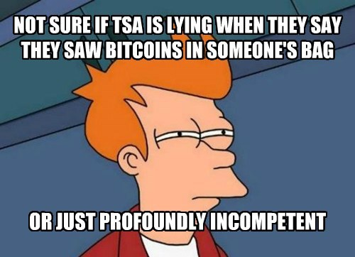 bitcoin cant tell if Futurama Fry TSA wtf