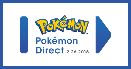 pokemon direct february 26