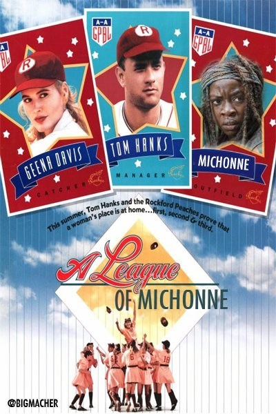 Poster - A-A GPHD A-A R TOM HANKS MICHONNE GEENA DAVIS ER CATCH This summer, Tom Hanks and the Rockford Peaches prove that a woman's place is at home... Frst, second & third. OF MICHONNE @BIGMACHER